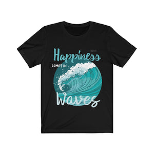 Happiness Comes In Waves Shirt, Art Motivational Positive Quote Funny Ocean Sea Summer Vacation Beach Lover Women Men Tshirt Top Gift - Starcove Design