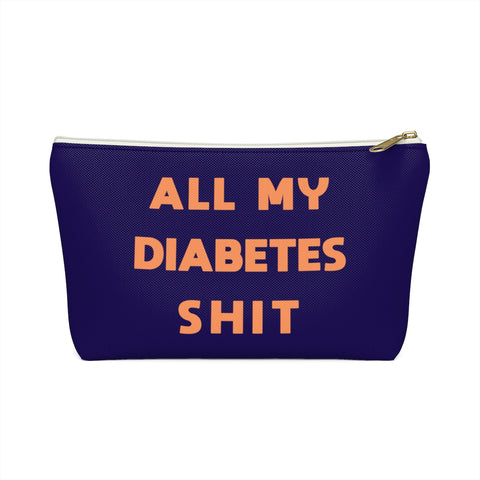 All My Diabetes Shit, Fun Diabetic Supply Case, Cute Bag Gift, Type 1 diabetes, Accessory Zipper Pouch Bag