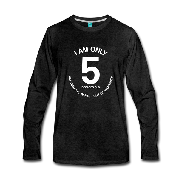 50th Birthday Shirt, Funny Turning 50 Years Old I am Only 5 Decades Old Party, Men's Premium Long Sleeve T-Shirt Gift - Starcove Design