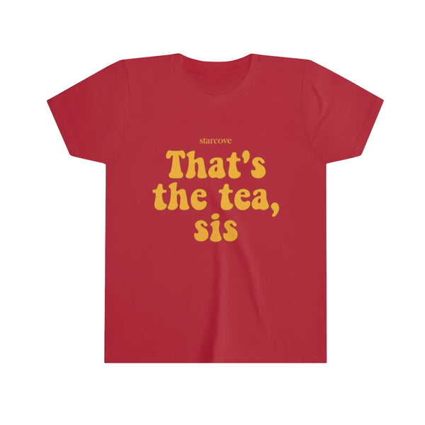 That's the Tea, Sis Youth Shirt, Girls Funny Sarcastic Vsco Spill the tea Gift Meme Tee - Starcove Design
