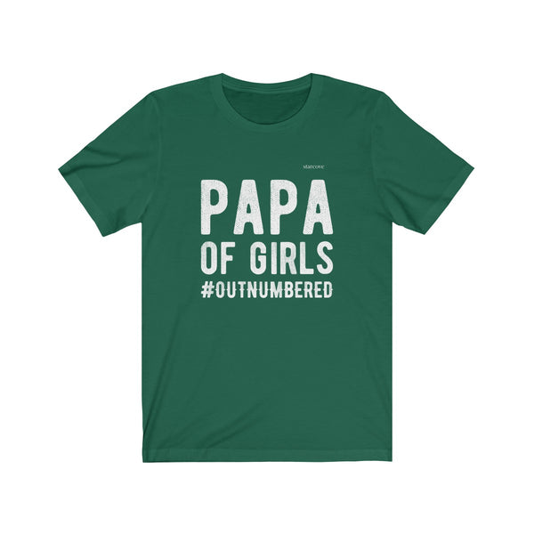 Papa of Girls Outnumbered Shirt, Men Funny Dad Daddy Grandpa Quote Jokes Birthday Husband Fathers Day Gift from Daughter - Starcove Design
