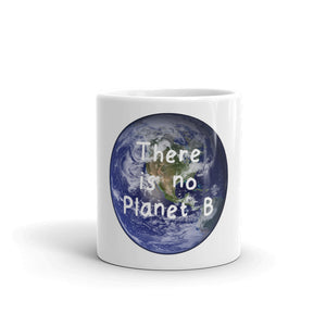 There is No Planet B Mug - 11 & 15oz