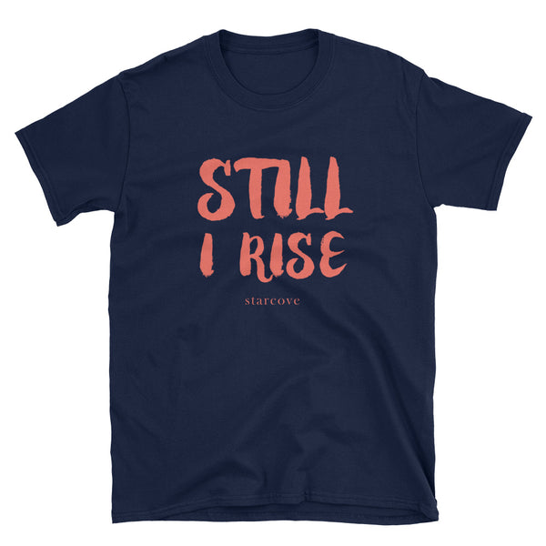 Still I Rise Shirt, Feminist Women's March, Gender Equality Political Activist Protest, Living Coral T-Shirt - Starcove Design