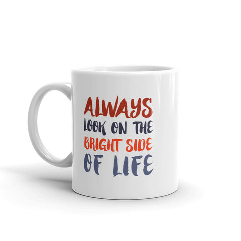 Always Look On The Bright Side Of Life Mug, Monty Python Mug, Life of Brian Gift, Coffee Mug 11 & 15 oz