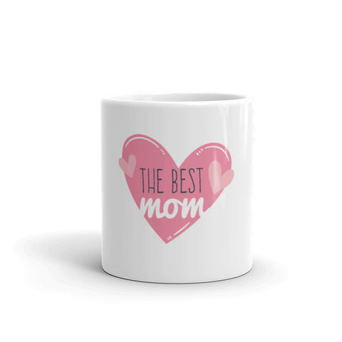 Mothers Day Mug, The Best Mom, Mom Coffee Mug, White Ceramic Mug, Tea Mug, Dishwasher safe mug, White Glossy Mug