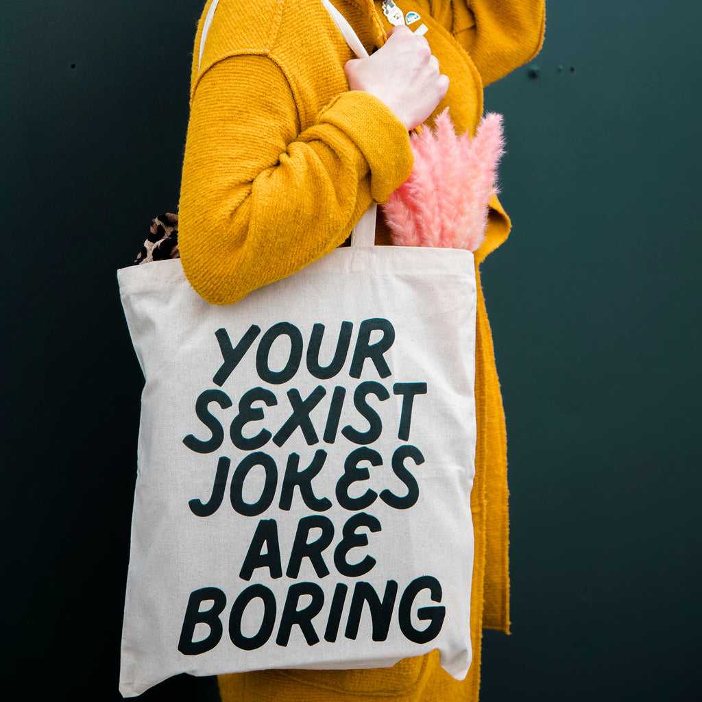 your sexist jokes are boring tote bag
