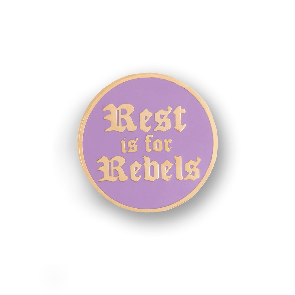 rest is for rebels enamel pin