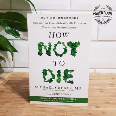 HOW NOT TO DIE BOOK - BY DR. MICHAEL GREGER