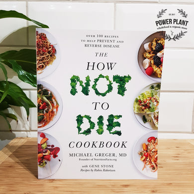 HOW NOT TO DIE COOKBOOK - BY DR. MICHAEL GREGER