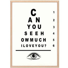 "Cargar imagen en el visor de la galería, ""Can you see how much I love you?"""
