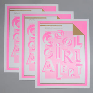 Cool Girl Alert is a pop art print that is comprised of fluorescent pink, white and metallic gold. In the corner it says Subject: Public Service Announcement; Date: 365 days a year AM to PM; To: Whom it may concern; From: Le OG Cool Girl cool girl@slayallday.com. It's 11 by 14 inches.