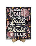 Don't doubt yourself lettering - Freak Plate