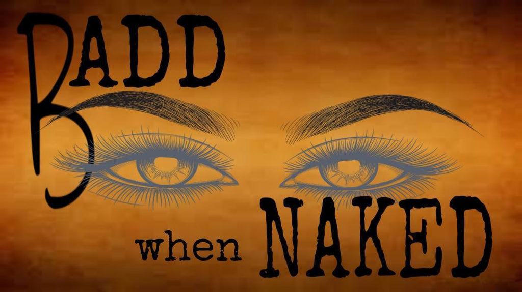 Badd When Naked