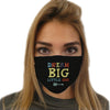 Dream Big Face Mask | TinyHumanClothing.com