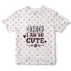 OMG I'm So Cute Childrens Tee | TinyHumanClothing.com