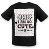 OMG I'm So Cute Cotton Tee | TinyHumanClothing.com