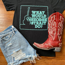 Load image into Gallery viewer, What Would George Strait Do Tee