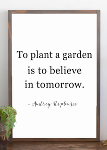 Audrey Hepburn - To plant a garden Wood Sign