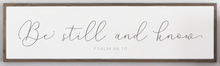 Load image into Gallery viewer, Close up view of Be Still Psalm 46 10 Scripture wood sign