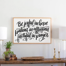 Load image into Gallery viewer, Wood farmhouse sign with Scripture from Romans 12 12