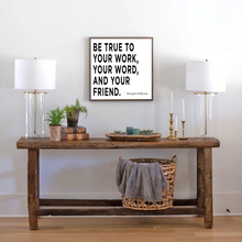 Load image into Gallery viewer, Wood farmhouse sign with Thoreau Be True to your work quote