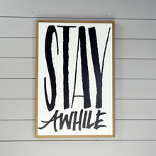 Load image into Gallery viewer, Stay Awhile Hand Lettered Wood Sign
