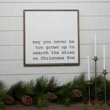 Load image into Gallery viewer, Christmas framed wood sign with message never be too grown up to search the skies