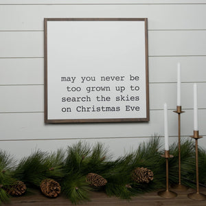 Christmas framed wood sign with message never be too grown up to search the skies