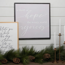 Load image into Gallery viewer, A thrill of hope gray farmhouse sign with black frame