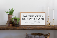 Load image into Gallery viewer, For This Child We Have Prayed Custom Sign