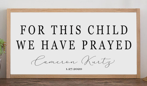 For This Child We Have Prayed Custom Sign