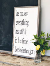 Load image into Gallery viewer, Gray framed sign with message he makes everything beautiful in his time