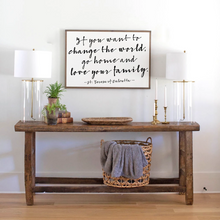 Load image into Gallery viewer, If You Want to Change the World Wood Sign