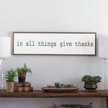 Load image into Gallery viewer, In All Things Give Thanks Wood Sign