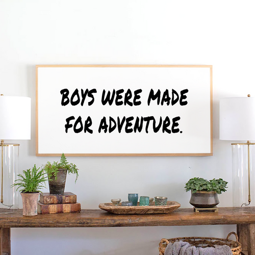 Boys Were Made for Adventure