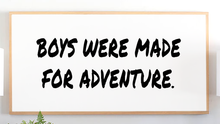 Load image into Gallery viewer, Boys Were Made for Adventure Wood Sign