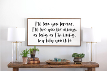 Load image into Gallery viewer, Nursery framed wood sign with i'll love you forever quote
