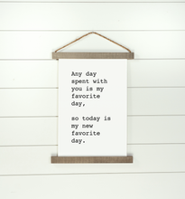 Load image into Gallery viewer, My Favorite Day Hanging Canvas Sign