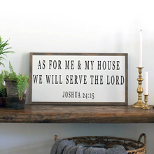 Load image into Gallery viewer, As for Me and My House Joshua 21 15 Scripture farmhouse sign