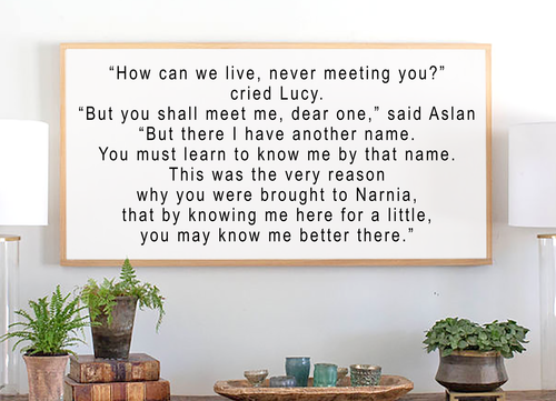 Framed wood sign with quote from Narnia