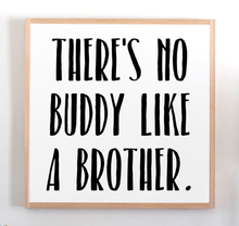 Load image into Gallery viewer, There's no buddy like a brother framed sign for boys room