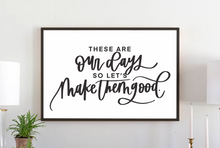 Load image into Gallery viewer, Our Days modern farmhouse wood sign