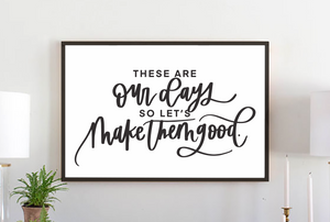 Our Days modern farmhouse wood sign