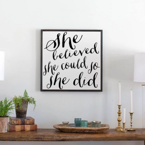 She Believed She Could Wood Sign