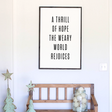 Load image into Gallery viewer, White Background A thrill of hope modern farmhouse sign