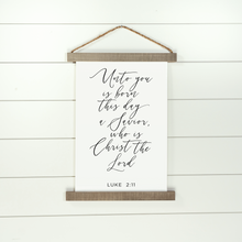 Load image into Gallery viewer, Unto You is Born this Day Hanging Canvas Sign