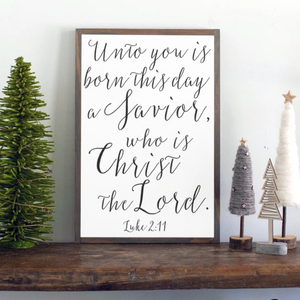 Unto You is born this day Framed Wood Sign