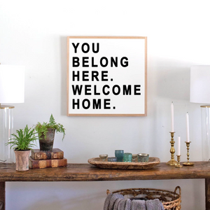 You Belong Here Welcome Home Modern Farmhouse Wood Sign