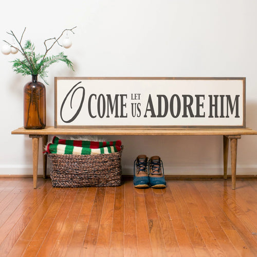 O Come Let Us Adore Him holiday farmhouse sign