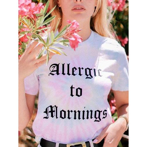 Allergic to Mornings Tie Dye Tee